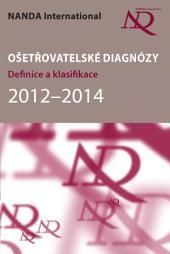 Ošetřovatelské diagnózy: Definice a klasifikace 2012-2014