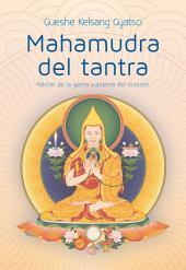 Mahamudra del tantra: Néctar de la gema suprema del corazón