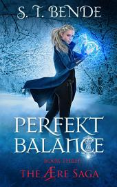 Perfekt Balance (The Ære Saga: Book 3)