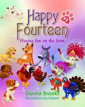 Happy Fourteen; Having fun on the farm - Book # 2: Having fun on the farm