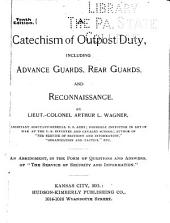 A Catechism of Outpost Duty: Including Advance Guards, Rear Guards and Reconnaissance