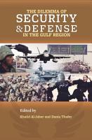 The Dilemma of Security and Defense in the Gulf Region PDF