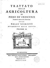 Trattato della agricoltura di Piero de' Crescenzi, translatato nella favella fiorentina, rivisto dallo'nferigno academico della Crusca [Bastiano de' Rossi]