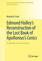 Edmond Halley's Reconstruction of the Lost Book of Apollonius's Conics: Translation and Commentary