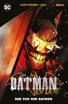 Der Batman  der lacht  Der Tod der Batmen PDF