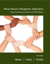 Human Resource Management Applications: Cases, Exercises, Incidents, and Skill Builders: Edition 7