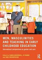 Men  Masculinities and Teaching in Early Childhood Education PDF