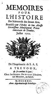 Mémoires pour l'histoire des sciences et des beaux-arts: Volume 86; Volume 1722