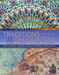 Traditions Encounters A Brief Global History Volume 1 PDF