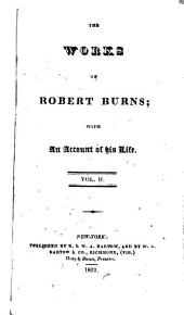 The Works of Robert Burns: With an Account of His Life, Volume 2