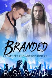 Branded (Feathers and Microphones #1)