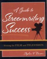A Guide to Screenwriting Success PDF