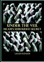 Under the Veil  Islam s Shrouded Secret PDF