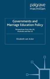 Governments and Marriage Education Policy: Perspectives from the UK, Australia and the US