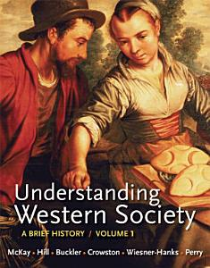Understanding Western Society  Volume 1  From Antiquity to the Enlightenment Book