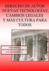 Derecho de autor: nuevas tecnologías, cambios legales y más cultura para todos