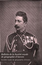 Bulletin de la Société royale de géographie d'Anvers: Volumes30à31