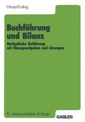 Buchführung und Bilanz: Methodische Einführung mit Übungsaufgaben und Lösungen, Ausgabe 8