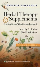 Winston & Kuhn's Herbal Therapy and Supplements: A Scientific and Traditional Approach, Edition 2