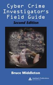 Cyber Crime Investigator's Field Guide: Edition 2