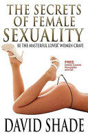 The Secrets of Female Sexuality Be the Masterful Lover Women Crave Book