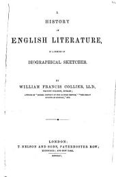 A History of English Literature: In a Series of Biographical Sketches