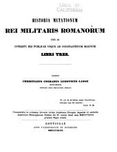 Historia mutationum rei militaris Romanorum inde ab interitu rei publicae usque ad Constantinum Magnum