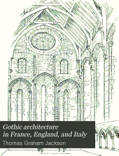Gothic Architecture in France, England, and Italy: Volume 2