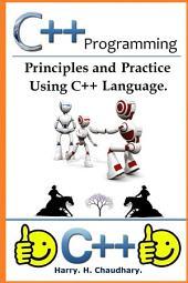 C++ Programming :: Principles and Practice Using C++ Language.