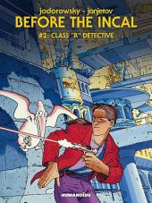 "Before The Incal #2 : Class ""R"" Detective"