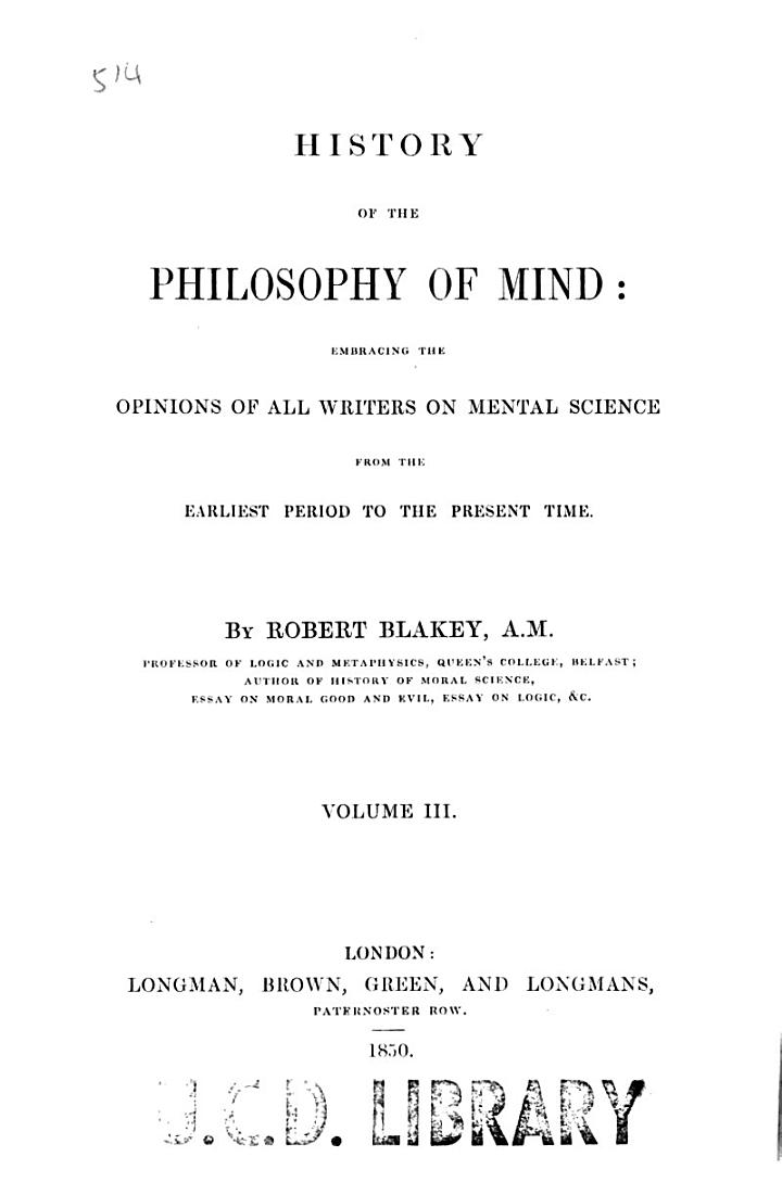 History of the philosophy of mind: embracing the opinions of all writers on mental sciences from the earliest period to the present time
