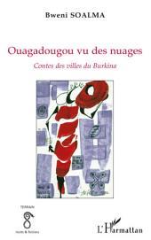 Ouagadougou vu des nuages: Contes des villes du Burkina