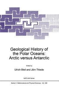 Geological History of the Polar Oceans  Arctic versus Antarctic