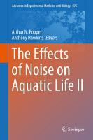 The Effects of Noise on Aquatic Life II PDF