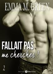 Fallait pas me chercher ! - 2