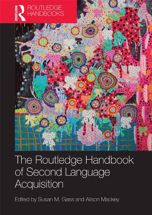 The Routledge Handbook of Second Language Acquisition PDF