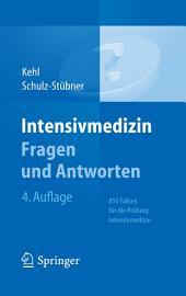 Intensivmedizin Fragen und Antworten: 850 Fakten für die Prüfung Intensivmedizin, Ausgabe 4