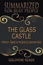 THE GLASS CASTLE- Summarized for Busy People