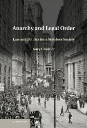 Anarchy and Legal Order: Law and Politics for a Stateless Society