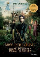 Miss Peregrine y los niños peculiares (Edición mexicana)