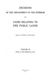 Decisions of the Department of the Interior in Cases Relating to the Public Lands: Volume 39