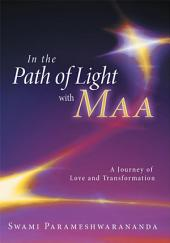 In the Path of Light with Maa: A Journey of Love and Transformation