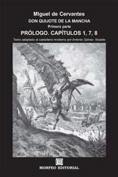 DON QUIJOTE DE LA MANCHA. CAPÍTULOS ESCOGIDOS. Prólogo. Capítulos 1, 7, 8 (texto adaptado al castellano moderno por Antonio Gálvez Alcaide)
