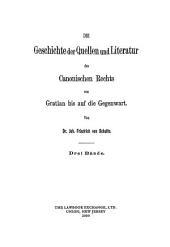 Die Geschichte der Quellen und Literatur des canonischen Rechts von Gratian bis auf die Gegenwart: Band 1