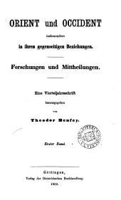 Orient und Occident, insbesondere in ihren gegenseitigen Beziehungen, herausg. von T. Benfey