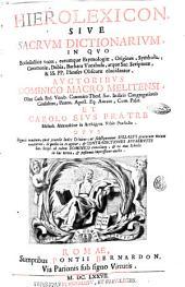 Hierolexicon, siue Sacrum dictionarium, in quo ecclesiasticae voces, earumque etymologiae, origines, symbola ... Auctoribus Dominico Macro Melitensi ... et Carolo eius fratre ... subsequuntur Syllabus graecarum vocum exoticarum, de quibus in eo agitur, & Contradictiones apparentes Sac. Script. ab eodem Dominico conciliatae, & ex eius schedis in hac tertia, & postuma impressione auctae