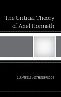 The Critical Theory of Axel Honneth PDF