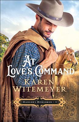 At Love s Command  Hanger s Horsemen Book  1