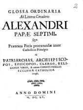 Glossa Ordinaria Ad Litteras Circulares Alexandri Papae Septimi