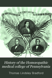 History of the Homœopathic medical college of Pennsylvania: the Hahnemann medical college and hospital of Philadelphia